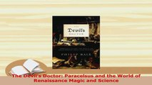 PDF  The Devils Doctor Paracelsus and the World of Renaissance Magic and Science Download Online