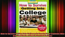 READ FREE FULL EBOOK DOWNLOAD  How to Survive Getting Into College By Hundreds of Students Who Did Hundreds of Heads Full EBook