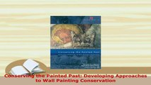 PDF  Conserving the Painted Past Developing Approaches to Wall Painting Conservation PDF Book Free