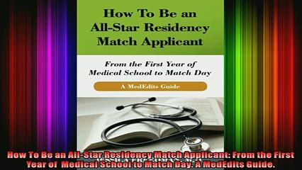 Free Full PDF Downlaod  How To Be an AllStar Residency Match Applicant From the First Year of  Medical School to Full Ebook Online Free