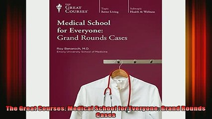READ book  The Great Courses Medical School for Everyone Grand Rounds Cases Full Free