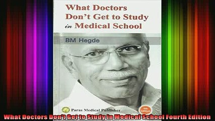 DOWNLOAD FREE Ebooks  What Doctors Dont Get to Study in Medical School Fourth Edition Full Ebook Online Free