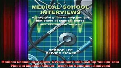 Free Full PDF Downlaod  Medical School Interviews A Practical Guide to Help You Get That Place at Medical School Full EBook