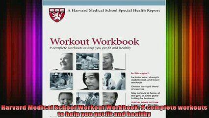READ FREE FULL EBOOK DOWNLOAD  Harvard Medical School Workout Workbook 9 complete workouts to help you get fit and Full Free