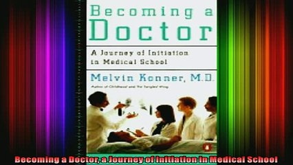 READ FREE FULL EBOOK DOWNLOAD  Becoming a Doctor a Journey of Initiation in Medical School Full Ebook Online Free