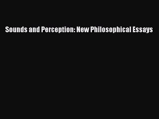 Sounds and Perception: New Philosophical Essays