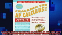 READ book  Princeton Review Cracking the AP Calculus AB  BC 19992000 Edition Cracking the Ap Full Free