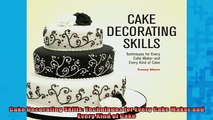 READ book  Cake Decorating Skills Techniques for Every Cake Maker and Every Kind of Cake  FREE BOOOK ONLINE