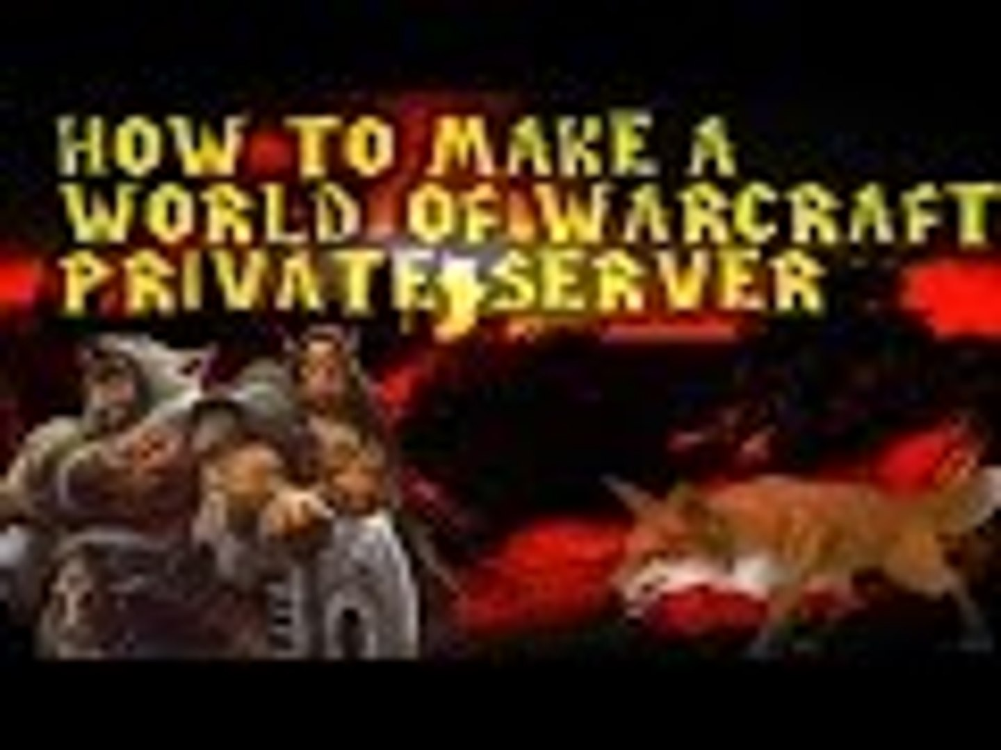 How To Make A World of Warcraft 6 2 4 Private Server