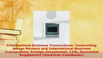 Download  International Business Transactions Contracting Across Borders and International Business Free Books