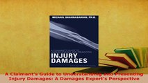 Download  A Claimants Guide to Understanding and Presenting Injury Damages A Damages Experts  Read Online