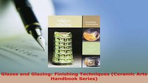 PDF  Glazes and Glazing Finishing Techniques Ceramic Arts Handbook Series Download Online