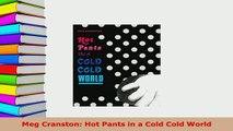 PDF  Meg Cranston Hot Pants in a Cold Cold World PDF Full Ebook