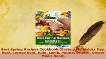 Download  Best Spring Recipes Cookbook Easter St Patricks Day Beef Corned Beef Ham Lamb Potato Read Online