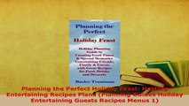 PDF  Planning the Perfect Holiday Feast Hosting Entertaining Recipes Plans Planning Guides PDF Online