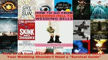 PDF  How to Go from WEDDING HELL to WEDDING BELLS Your Wedding Shouldnt Need a Survival Guide Read Full Ebook