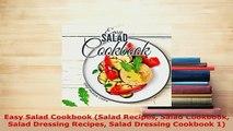 Download  Easy Salad Cookbook Salad Recipes Salad Cookbook Salad Dressing Recipes Salad Dressing Download Online