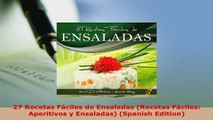 Download  27 Recetas Fáciles de Ensaladas Recetas Fáciles Aperitivos y Ensaladas Spanish Download Online