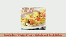 Download  Ensaladas y Platos Frios  Salads and Cold Dishes Download Full Ebook