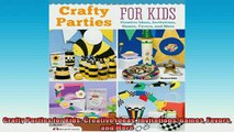 Free PDF Downlaod  Crafty Parties for Kids Creative Ideas Invitations Games Favors and More READ ONLINE