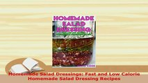 Download  Homemade Salad Dressings Fast and Low Calorie Homemade Salad Dressing Recipes PDF Full Ebook