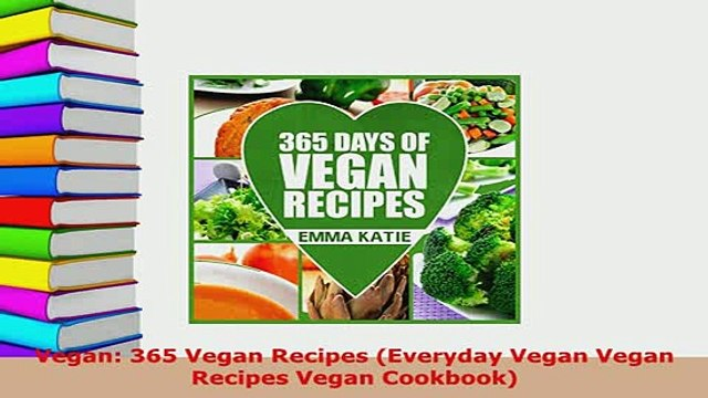 PDF  Vegan 365 Vegan Recipes Everyday Vegan Vegan Recipes Vegan Cookbook Read Online