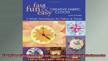 FREE PDF  Fast Fun  Easy Creative Fabric Clocks 6 Timely Techniques for Fabric and Paper With  FREE BOOOK ONLINE