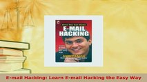 Download  Email Hacking Learn Email Hacking the Easy Way Free Books