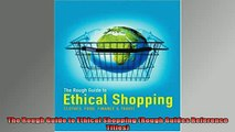 FREE DOWNLOAD  The Rough Guide to Ethical Shopping Rough Guides Reference Titles  DOWNLOAD ONLINE