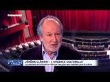 """Jérôme CLEMENT : """"Scandaleux de voir la culture abandonnée"""""""