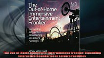 READ book  The OutofHome Immersive Entertainment Frontier Expanding Interactive Boundaries in  BOOK ONLINE