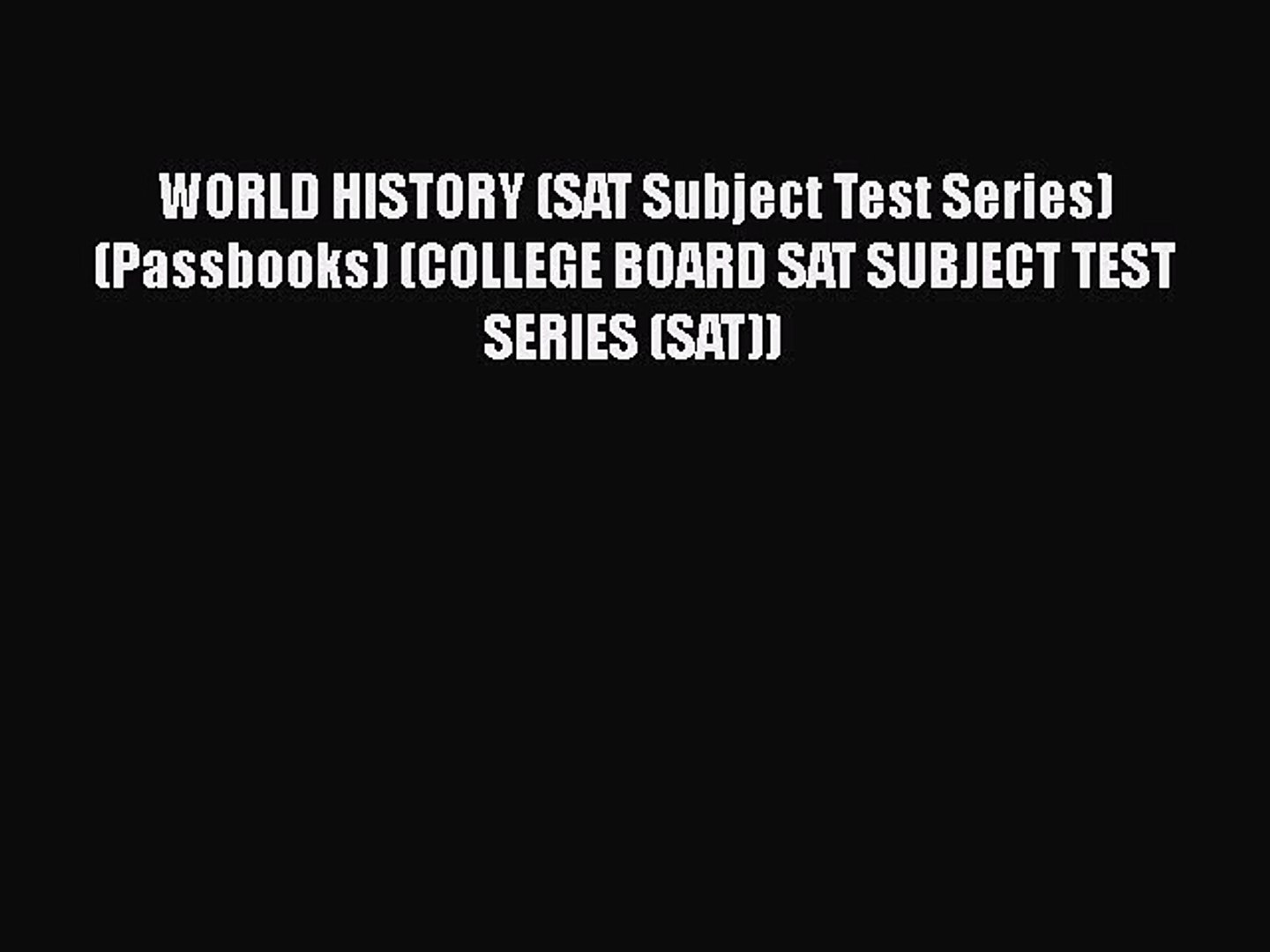 Download WORLD HISTORY (SAT Subject Test Series) (Passbooks) (COLLEGE BOARD  SAT SUBJECT TEST