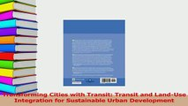 Read  Transforming Cities with Transit Transit and LandUse Integration for Sustainable Urban Ebook Free