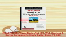 PDF  MCADMCSD Visual Basic Net XML Web Services  Server Components Study Guide Exam 70310  EBook