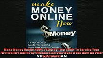 Free PDF Downlaod  Make Money Online NOW A Step By Step Guide To Earning Your First Dollars Online By  DOWNLOAD ONLINE