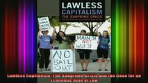 READ book  Lawless Capitalism The Subprime Crisis and the Case for an Economic Rule of Law Free Online
