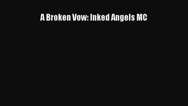 PDF A Broken Vow: Inked Angels MC Free Books