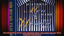 READ book  Mistakes Men Make That Women Hate 101 Style Tips for Men Capital Lifestyles Online Free