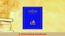 PDF  A Channeling Handbook  Read Online