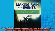 FREE DOWNLOAD  Making Rain with Events Engage Your Tribe Create Raving Fans and Deliver Bottom Line  FREE BOOOK ONLINE
