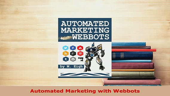 Download  Automated Marketing with Webbots  EBook
