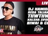 DJ Hamida, Reda Taliani, Tiiwtiiw, Kalsha, Mister You, Zifou, Biwaï & co en live dans Planète Rap !