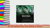 PDF  Buying National Security How America Plans and Pays for Its Global Role and Safety at Download Full Ebook