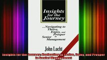 READ Ebooks FREE  Insights for the Journey Navigating to Thrive Enjoy and Prosper in Senior Management Full Free