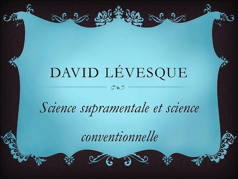 David Lévesque-Science supramentale et science conventionnelle
