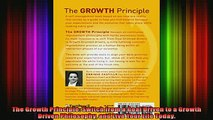 DOWNLOAD FULL EBOOK  The Growth Principle Switch from a Goal Driven to a Growth Driven Philosophy and Live Full EBook