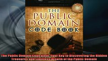 FREE DOWNLOAD  The Public Domain Code Book Your Key to Discovering the Hidden Treasures and Limitless READ ONLINE