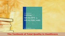 Download  The Textbook of Total Quality in Healthcare PDF Full Ebook
