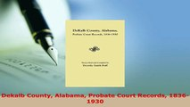 PDF  Dekalb County Alabama Probate Court Records 18361930 Download Full Ebook