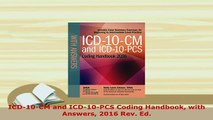 PDF  ICD10CM and ICD10PCS Coding Handbook with Answers 2016 Rev Ed Ebook